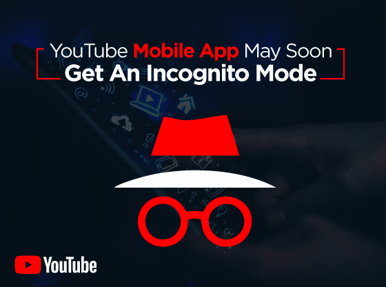 YouTube mobile app incognito.
